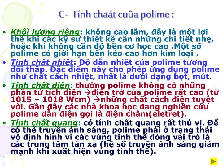 C-  Tnh chat cua polime :