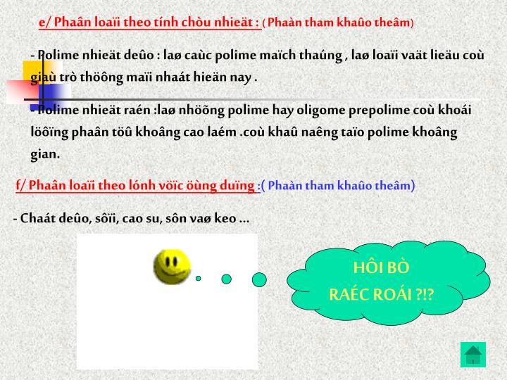 e/ Phan loai theo tnh chu nhiet :