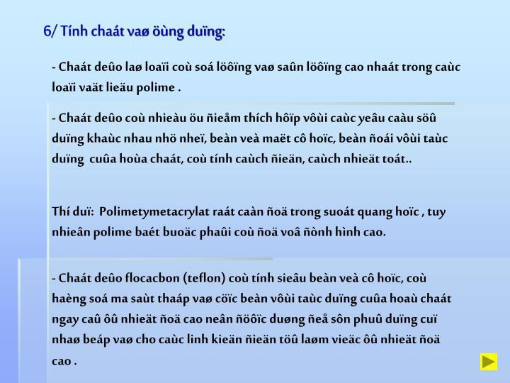 6/ Tnh chat va ng dung: