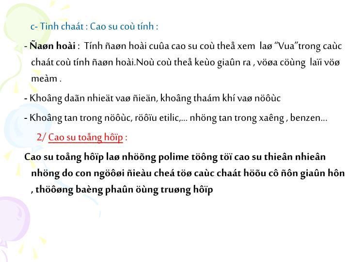 c- Tinh chat : Cao su co tnh :