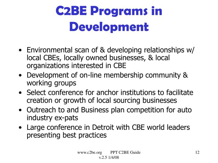 C2BE Programs in Development