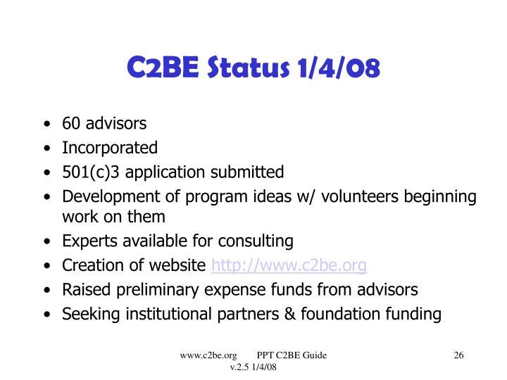 C2BE Status 1/4/08