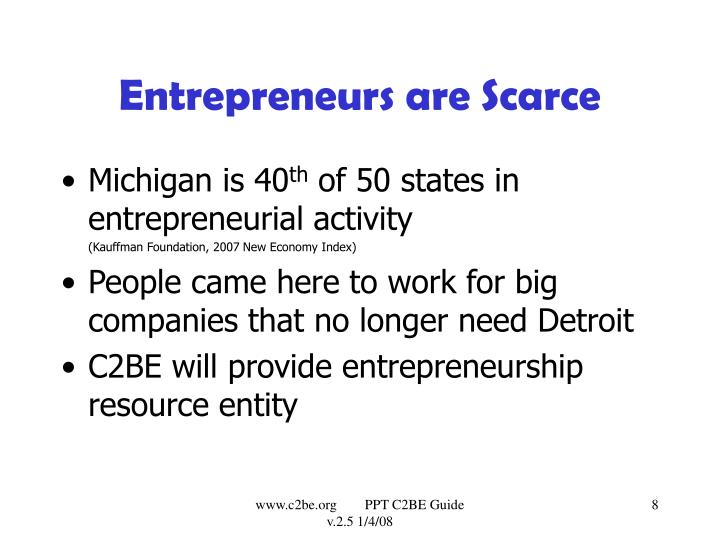 Entrepreneurs are Scarce