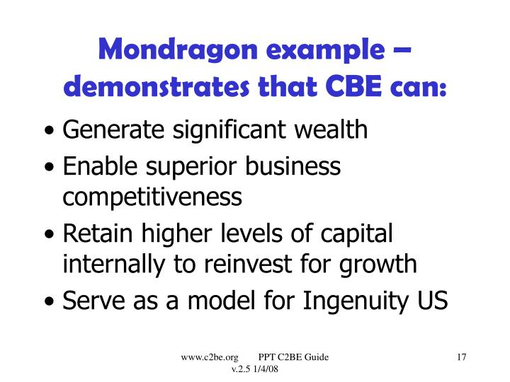 Mondragon example – demonstrates that CBE can: