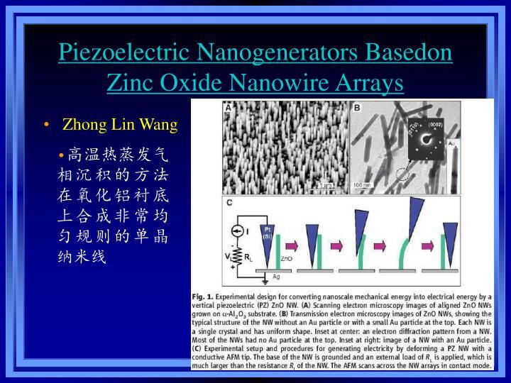 Piezoelectric Nanogenerators Basedon Zinc Oxide Nanowire Arrays