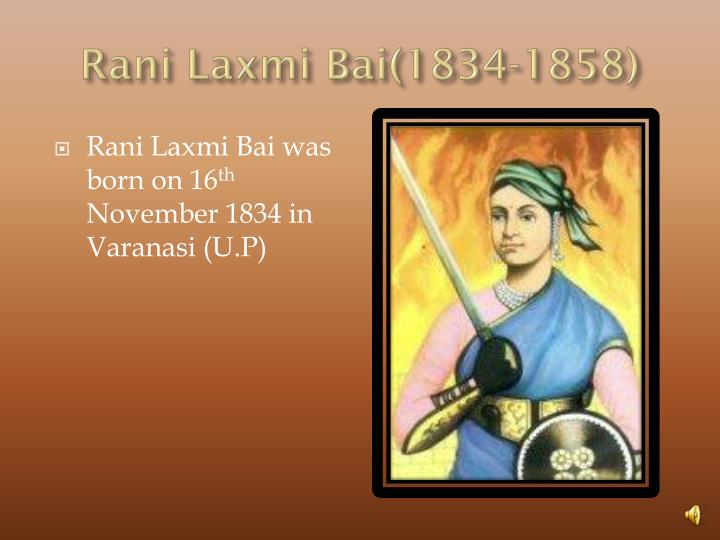 Rani Laxmi Bai(1834-1858)