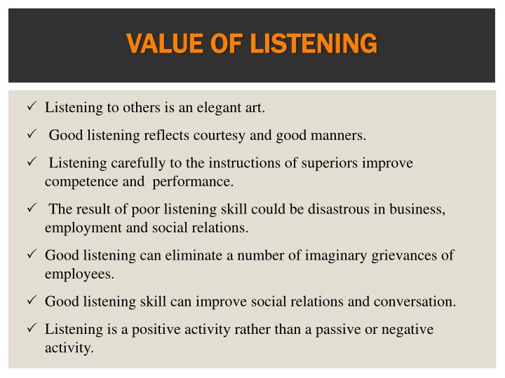 VALUE OF LISTENING