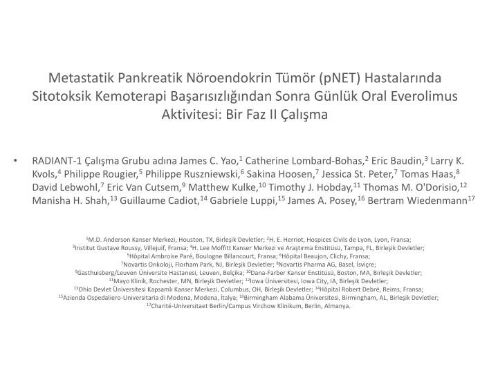 Metastatik Pankreatik Nroendokrin Tmr (pNET) Hastalarnda Sitotoksik Kemoterapi Baarszlndan Sonra Gnlk Oral Everolimus Aktivitesi: Bir Faz II alma