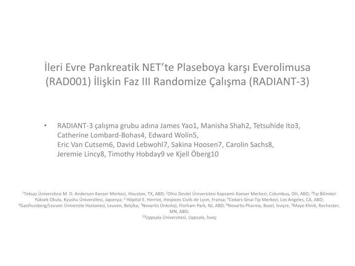 leri Evre Pankreatik NETte Plaseboya kar Everolimusa (RAD001) likin Faz III Randomize alma (
