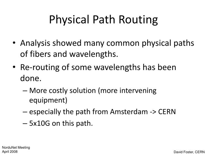 Physical Path Routing