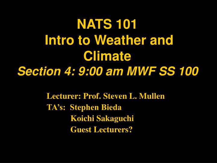 Nats 101 intro to weather and climate section 4 9 00 am mwf ss 100