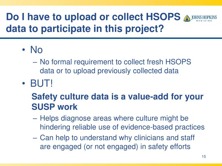 Do I have to upload or collect HSOPS data to participate in this project?
