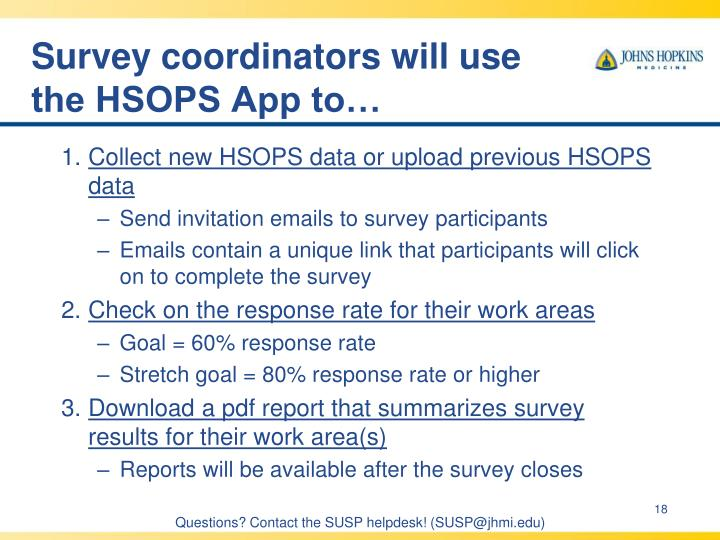 Survey coordinators will use the HSOPS App to…