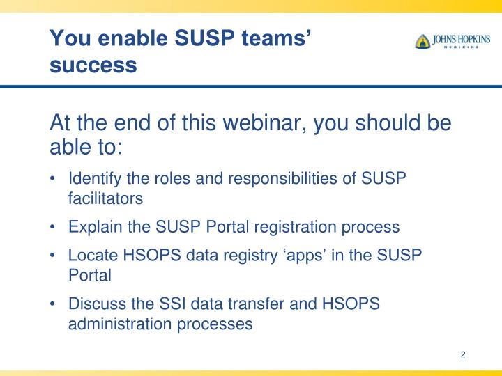 You enable SUSP teams' success