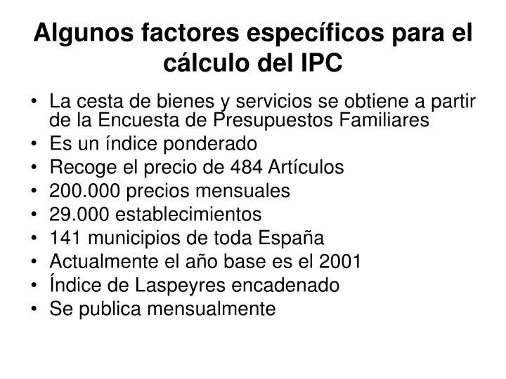 Algunos factores específicos para el cálculo del IPC