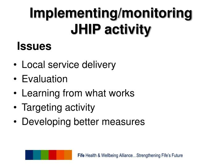 Implementing/monitoring JHIP activity