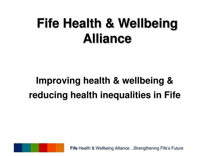 Improving health wellbeing reducing health inequalities in fife