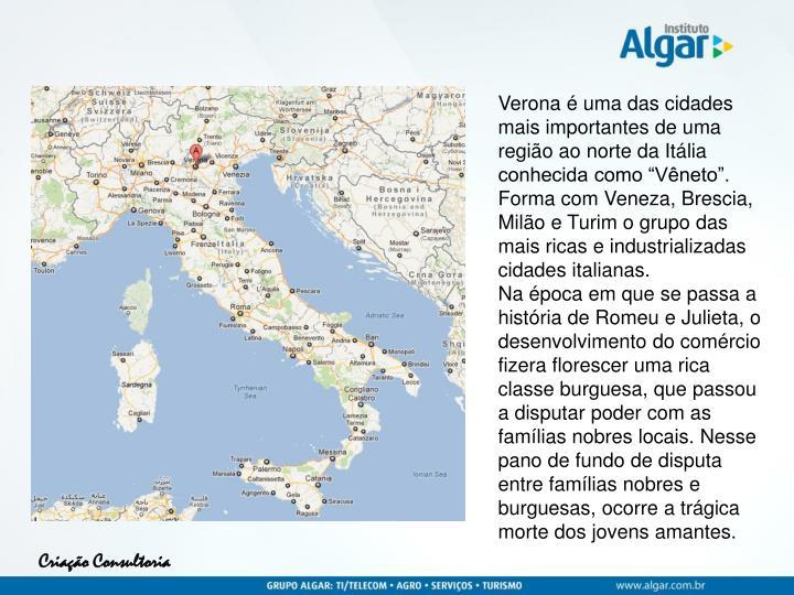 """Verona é uma das cidades mais importantes de uma região ao norte da Itália conhecida como """"Vêneto""""."""