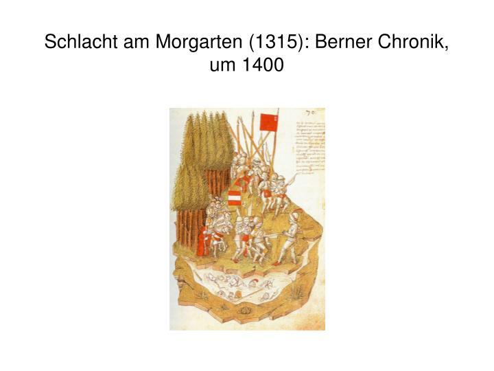 Schlacht am Morgarten (1315): Berner Chronik, um 1400