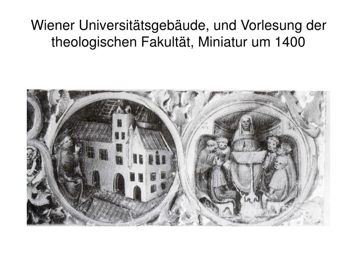 Wiener Universitätsgebäude, und Vorlesung der theologischen Fakultät, Miniatur um 1400