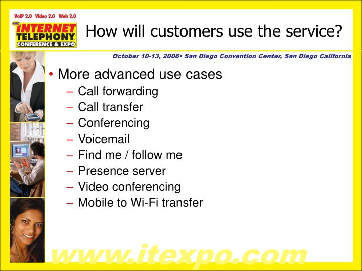 How will customers use the service?