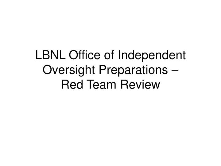 Lbnl office of independent oversight preparations red team review