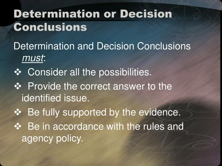 Determination or Decision Conclusions