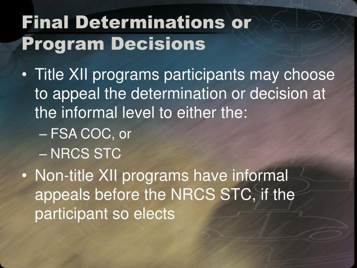 Final Determinations or Program Decisions