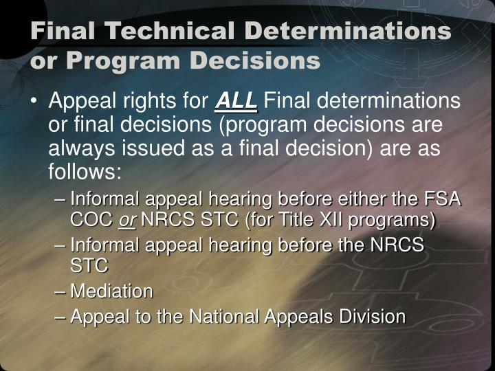 Final Technical Determinations or Program Decisions