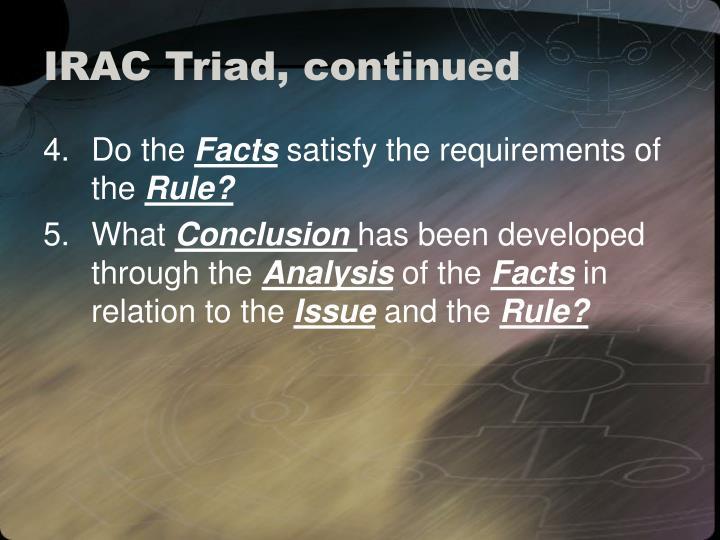 IRAC Triad, continued