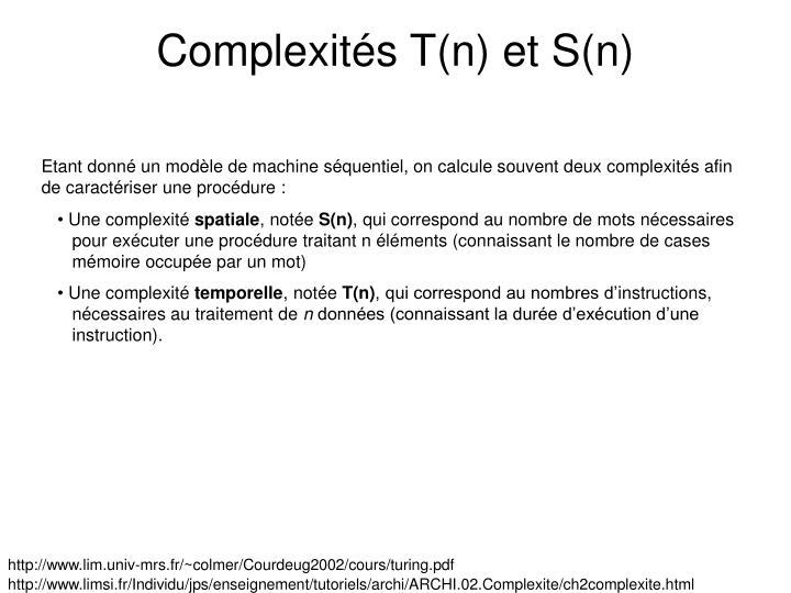 Complexités T(n) et S(n)