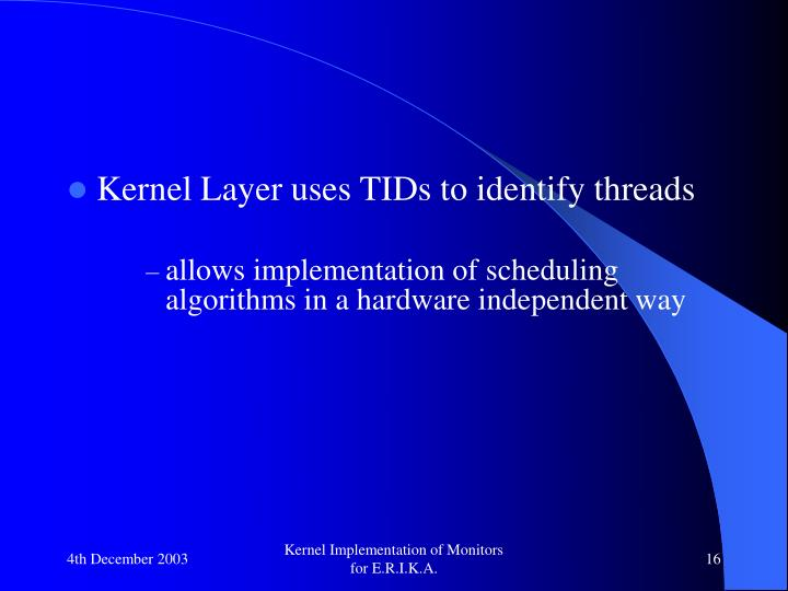 Kernel Layer uses TIDs to identify threads