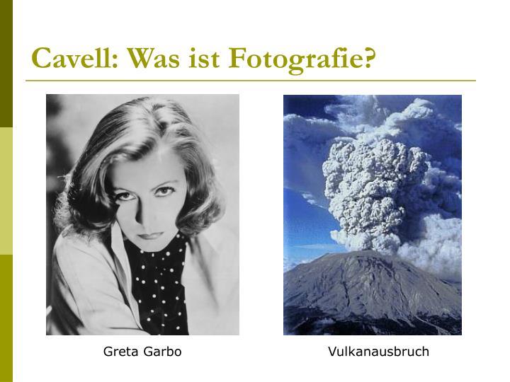Cavell: Was ist Fotografie?
