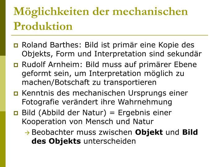 Möglichkeiten der mechanischen Produktion