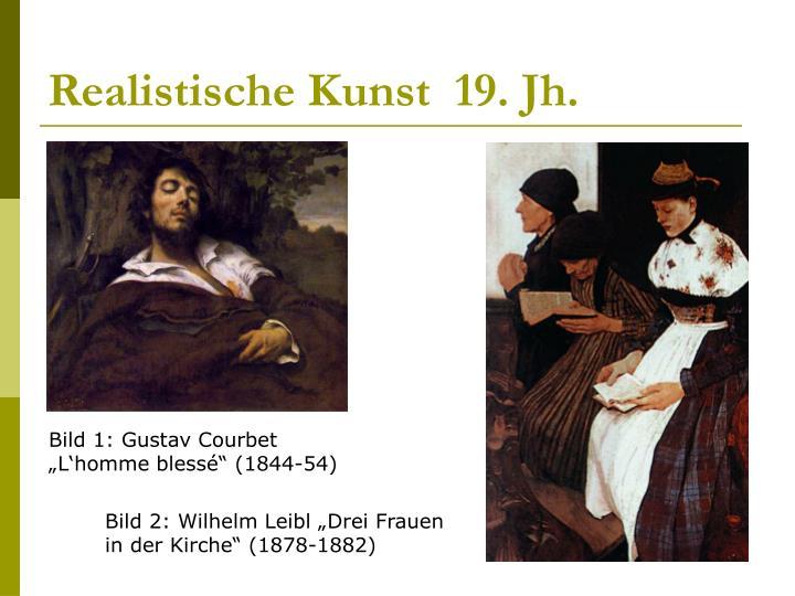 Realistische Kunst  19. Jh.