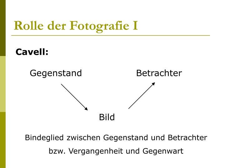 Rolle der Fotografie I