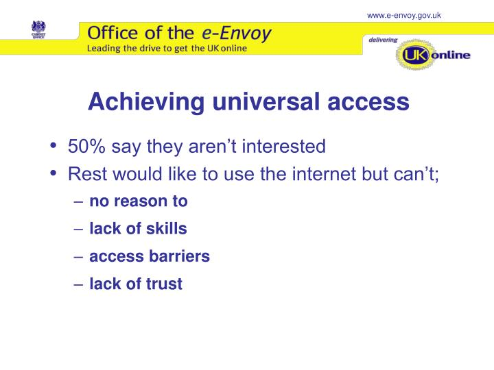 Achieving universal access