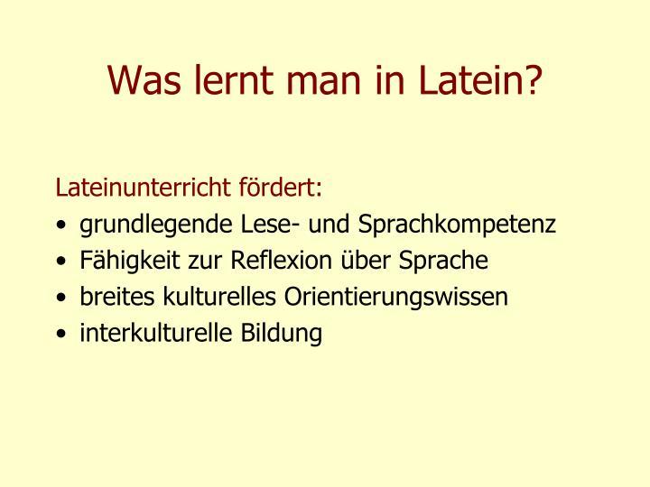 Was lernt man in Latein?