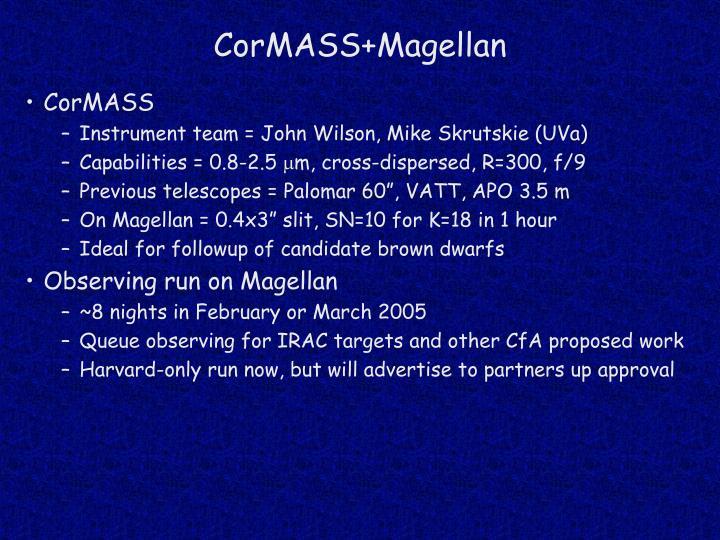 CorMASS+Magellan