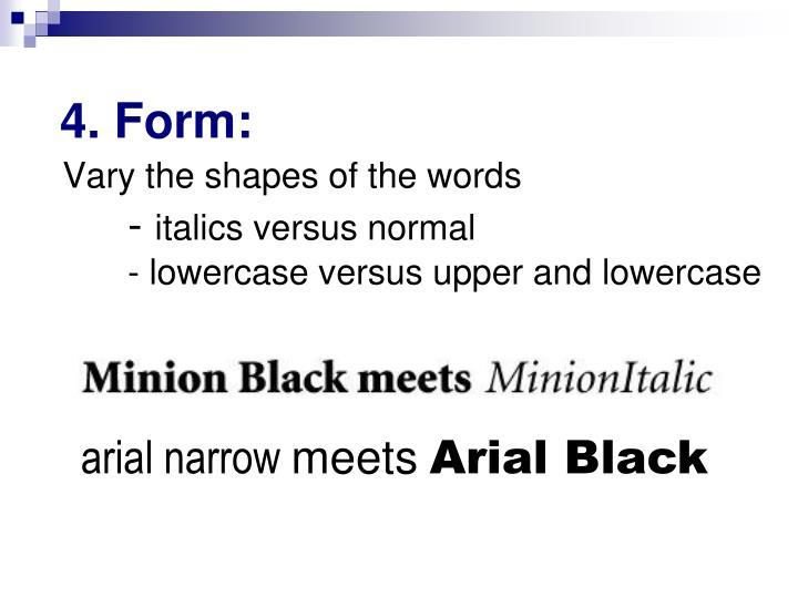 4. Form: