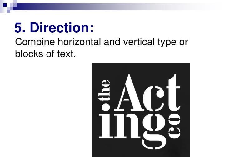 5. Direction: