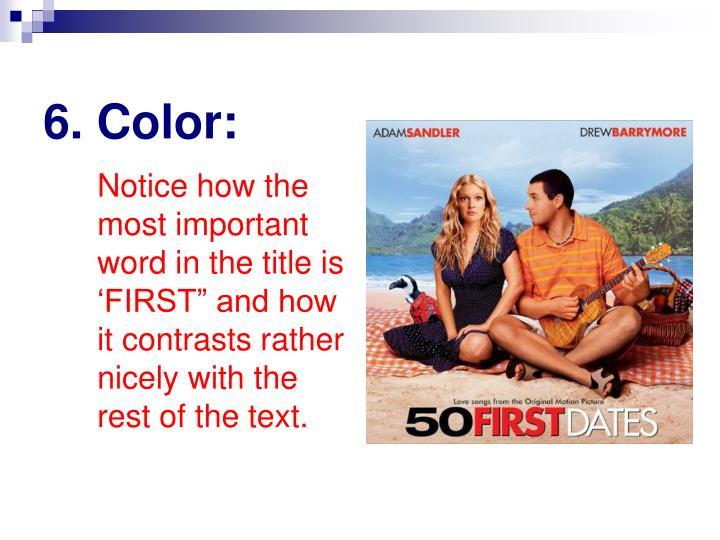6. Color: