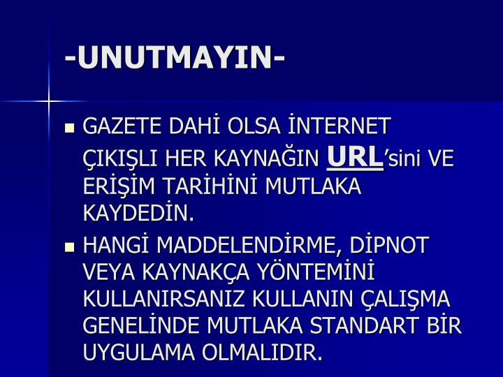 -UNUTMAYIN-
