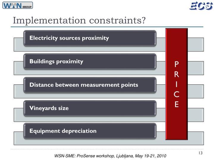Implementation constraints