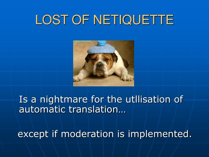 LOST OF NETIQUETTE