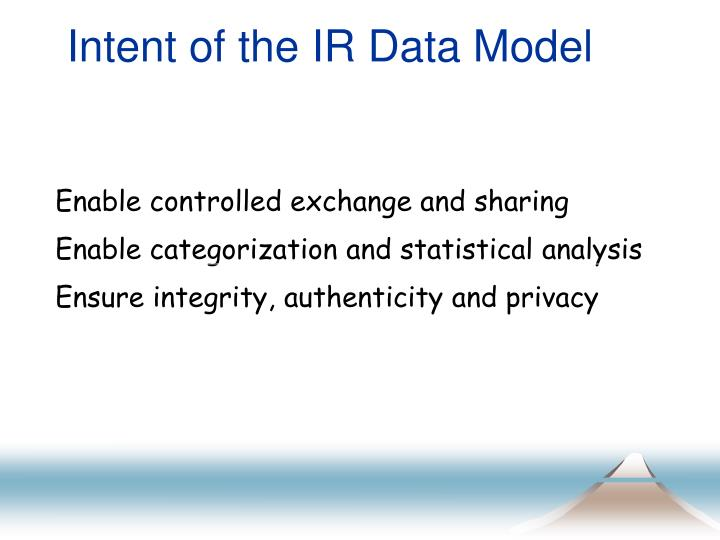 Intent of the IR Data Model