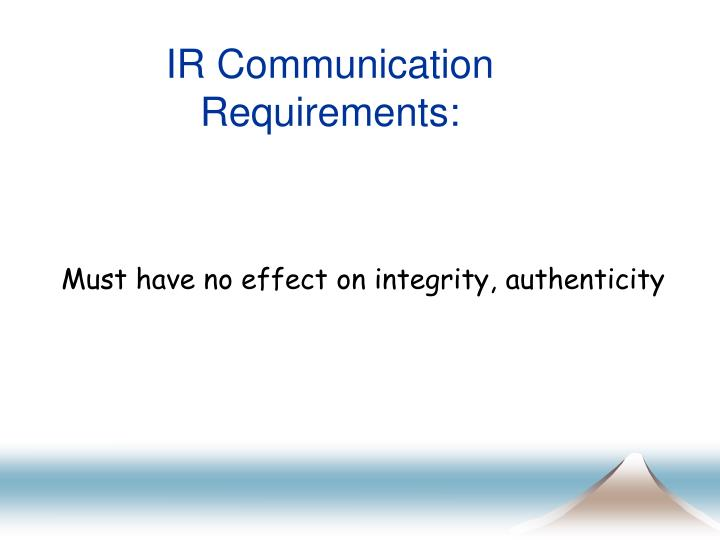 IR Communication Requirements: