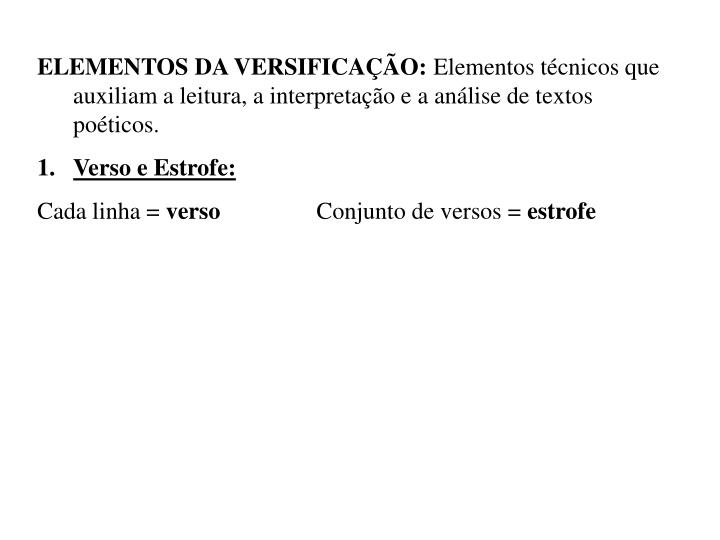 ELEMENTOS DA VERSIFICAÇÃO: