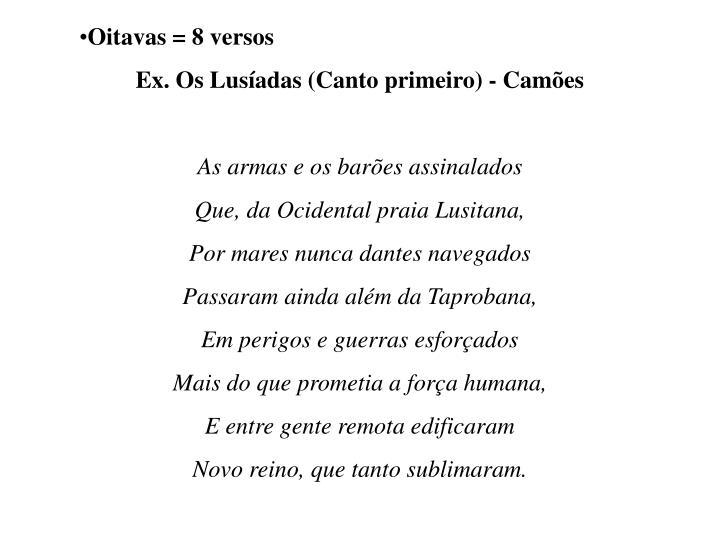 Oitavas = 8 versos