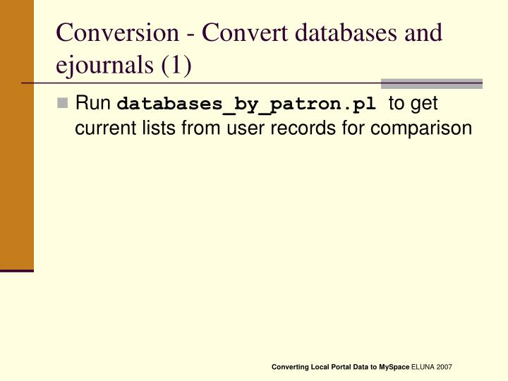 Conversion - Convert databases and ejournals (1)